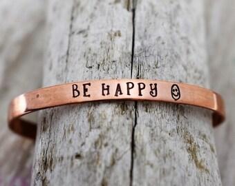 Be Happy Hand Stamped Cuff Bracelet - Inspirational Bracelet - Mantra Jewelry - Motivational Jewelry - Encouragement Jewelry