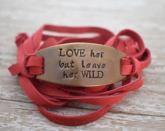 Lover Her But Leave Her Wild - Hand Stamped Leather Wrap Bracelet *Boho Bracelet*