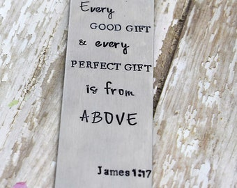 Hand Stamped Bookmark -Every Good Gift and Every Perfect Gift is from Above Metal Bookmark - Bible Bookmark - Bible Verse