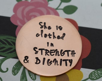 She is Clothed in Strength and Dignity - Hand Stamped Coin - Pocket Token - Inspirational - Keepsake