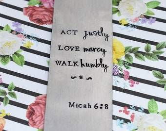 Hand Stamped Bookmark - Act Justly Love Mercy Walk Humbly Metal Bookmark  - Gift for Her - Bible Bookmark - Bible Verse