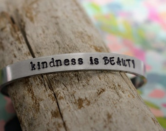 Kindness is Beauty Hand Stamped Cuff Bracelet - Inspirational Bracelet - Hand Stamped Cuff Bracelet - Be Kind - Motivational