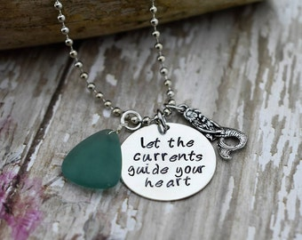 "Hand Stamped Necklace ""Let the currents guide your heart"" with Sea Glass And Mermaid Charm *Sea Glass Jewelry*Ocean Jewelry*Mermaid Jewelry*"