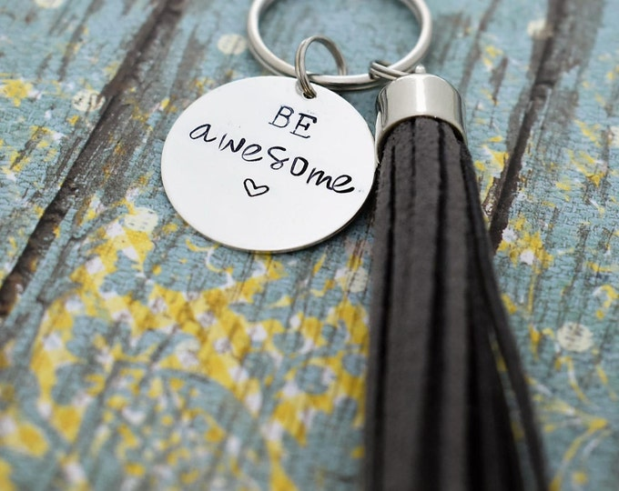Be Awesome Hand Stamped Keychain with Tassel *Inspirational*Tassel Keychain*Daily Mantra*Best Friend Gift*