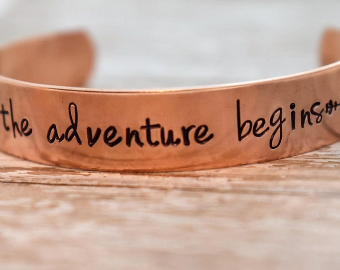 And So The Adventure Begins Hand Stamped Copper Bracelet *Graduation Gift*Personalized Bracelet**Unisex**Gift**Handmade