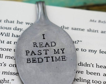"Hand Stamped Spoon ""I Read Past My Bedtime"" Upcycled Spoon Bookmark"