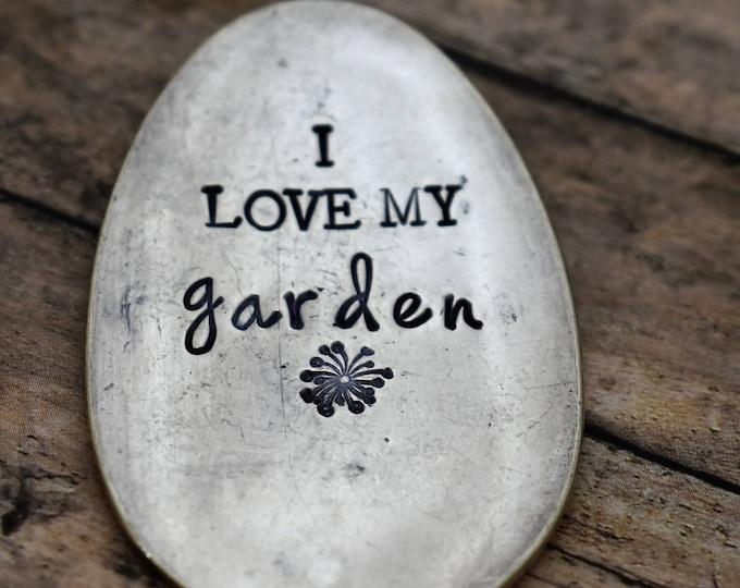 I Love My Garden - Hand Stamped Garden Spoon - Garden Marker-Silver Spoon-Plant Markers-Funny Garden Marker-Gardener