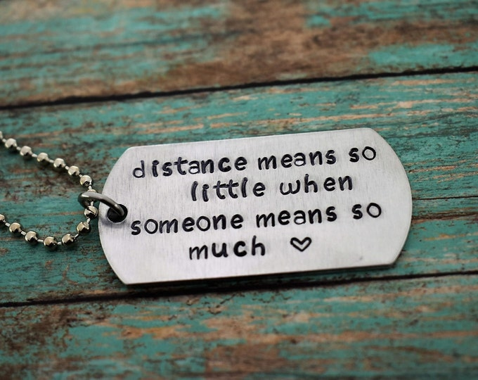 "Hand Stamped ""distance means so little when someone means so much"" Dog Tag Necklace *Military Girlfriend**Personalized Dog Tag*Long Distance"