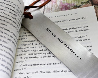 Just One More Chapter -Hand Stamped Metal Bookmark - Funny Bookmark - Book Lover - Bookworm