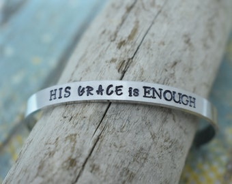His Grace is Enough Hand Stamped Cuff Bracelet *Christian Jewelry*Faith*Christian Bracelet*Inspirational Jewelry*