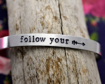 Follow Your Arrow Hand Stamped Cuff Bracelet - Inspirational Bracelet - Hand Stamped Cuff Bracelet - Graduation Gift - Motivational