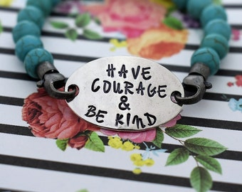 Have Courage and Be Kind Hand Stamped Beaded Bracelet - *Inspirational Jewelry*Gift For Her*Daily Mantra
