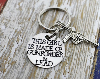 This Girl Is Made Of Gunpowder & Lead Keychain *Hand Stamped**Country Girl**Gundpowder and Lead**Girls That Shoot*