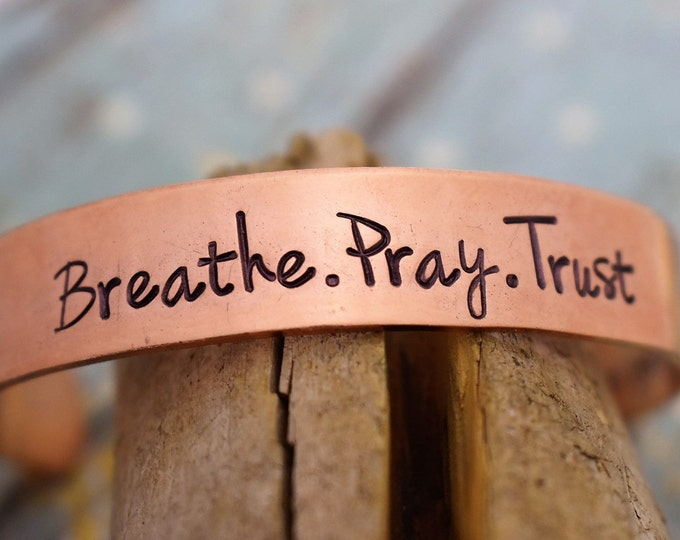 Breathe Pray Trust Hand Stamped Copper Bracelet *Christian Jewelry*Inspirational Jewelry*Daily Mantra*Personalized Bracelet*