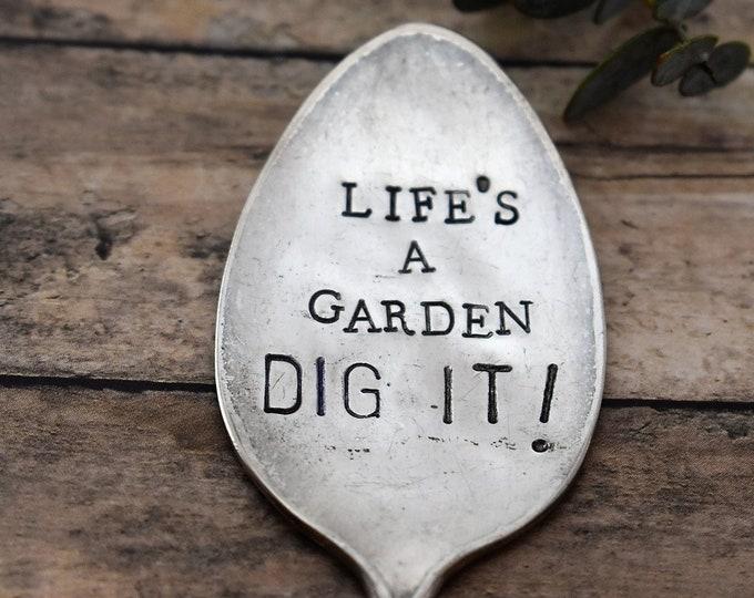 Life's A Garden Dig It - Hand Stamped Garden Spoon - Garden Marker-Plant Markers-Funny Garden Marker-Gardener-Gift