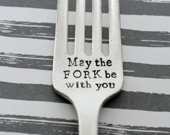 Hand Stamped Vintage Fork -May The Fork Be With You *Unique Gift**Personalized Gift*Vintage*Silver Fork*Funny Gift*Star Wars Fan*