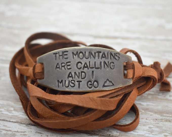 """Hand Stamped Brass """"The Mountains Are Calling And I Must Go"""" Leather Wrap Bracelet*John Muir Quote*Adventure*Hike*Outdoor Life*"""