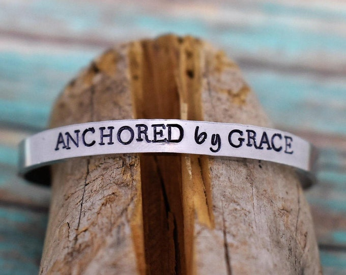 Anchored By Grace Hand Stamped Cuff Bracelet *Christian Jewelry*Faith*Christian Bracelet*Inspirational Jewelry*