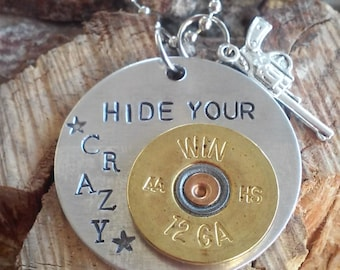 "Hand Stamped Necklace ""HIDE YOUR CRAZY"" with Winchester Bullet Slice and Gun charm *Country Jewelry**Country Life*Southern Girl*"