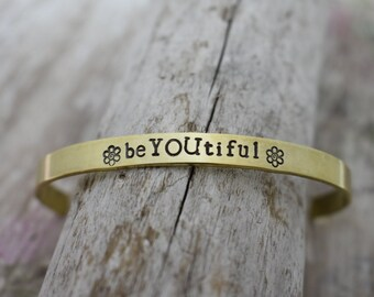 beYOUtiful  Hand Stamped Cuff Bracelet - Inspirational Jewelry - Encouragement Jewelry - Mantra Jewelry - Gift for Her - Gift for Friend