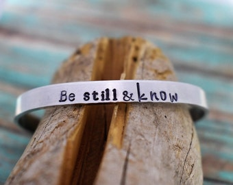 Be Still and Know Hand Stamped Cuff Bracelet *Christian Jewelry*Faith*Bible Verse Jewelry*Christian Bracelet*Inspirational Jewelry*