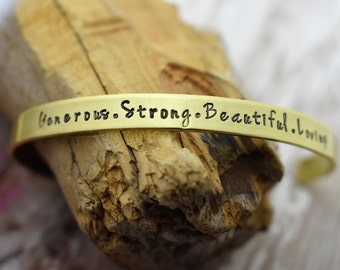 Hand Stamped Cuff - Generous. Strong. Beautiful. Loving - *Mother's Day Gift*Gift for Her*Best Friend Gift*Gift for Mom*Inspirational Cuff*