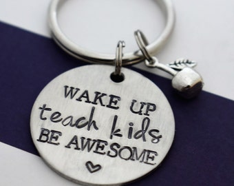 Teacher's Gift - Wake Up Teach Kids Be Awesome - Hand Stamped Keychain *Teacher Appreciation**Teacher**Teacher's Gift**