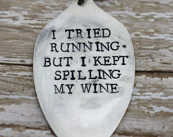 I Tried Running But I Kept Spilling My Wine *Hand Stamped Upcycled Spoon Keychain*Funny Keychain*Wine Lover*Wine Enthusiast*BFF Gift