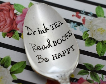 "Vintage Hand Stamped Teaspoon ""Drink Tea, Read Books, Be Happy"" *Unique Gift**Tea Drinker**Personalized Gift*"