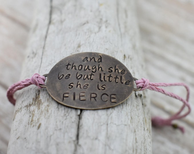 """Hand Stamped Brass """"And Though She Be But Little She is Fierce"""" on Hemp cord bracelet*Gift for Her*Gift for Daughter*Cute Bracelet*"""