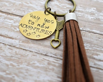 Say Yes To New Adventures Hand Stamped Keychain with Arrow Charm & Tassel *Daily Mantra*Tassel Keychain*Motivational Keychain*