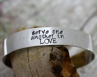 Serve One Another In Love Hand Stamped Metal Cuff Bracelet *Galatians 5:13**Personalized Jewelry**Custom Bracelet**Christian Jewelry**Gift*