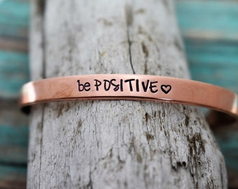 Be Positive Hand Stamped Cuff Bracelet - Inspirational Bracelet - Daily Mantra - Motivational Jewelry - Metal Cuff Bracelet
