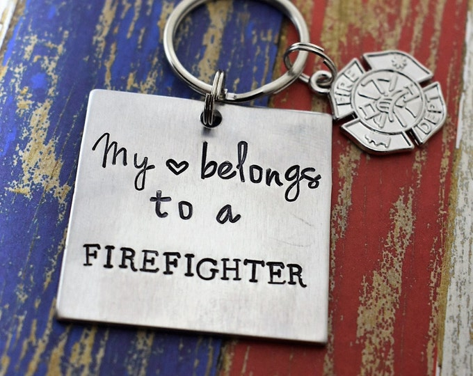 "Hand Stamped Firefighter Keychain ""My Heart Belongs to a Firefighter*Firefighter Wife*Fireman*Firefighter Gift*Firefighter Charm"