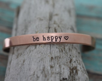 Be Happy Hand Stamped Cuff Bracelet - Inspirational Bracelet - Daily Mantra - Motivational Jewelry - Metal Cuff Bracelet