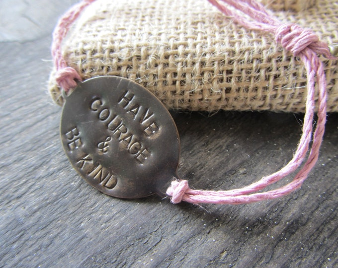 """Hand Stamped Brass Bracelet """"Have Courage & Be Kind"""" on Hemp cord. Inspired by Cinderella"""