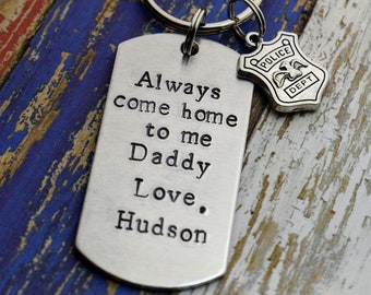 Always Come Home To Me Hand Stamped Firefighter-Police Officer Keychain- Personalized Dog Tag Keychain*Firefighter Dad*Police Officer Dad*