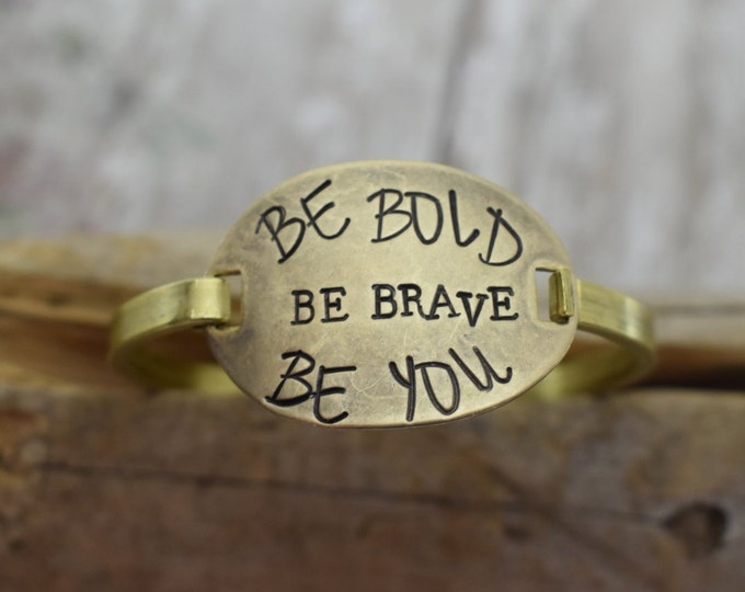 Be Bold Be Brave Be You - Hand Stamped - Swing Top Bracelet - Inspirational - Gift for Her - Hand Stamped Bracelet