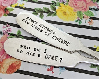 Hand Stamped Vintage Cheese Knife Set-Sweet dreams are made of CHEESE-who am I to dis a BRIE *Vintage Silverware*Hostess Gift*Funny Gift*