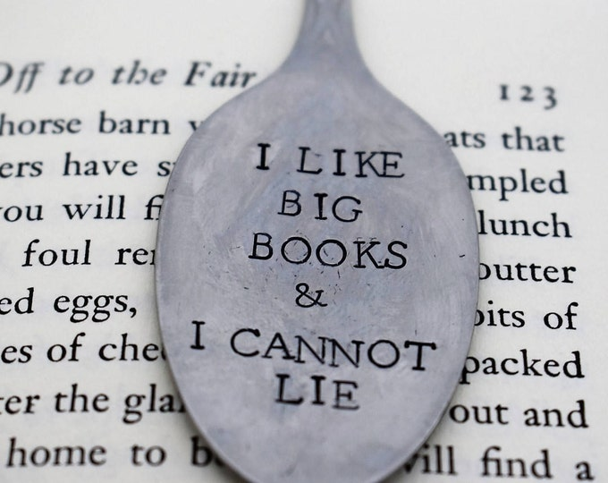 Featured listing image: I Like Big Books & I Cannot Lie *Hand Stamped* Upcycled Spoon Bookmark