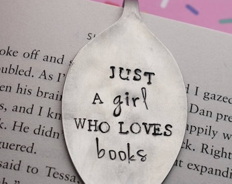 Hand Stamped Upcycled Spoon Bookmark - Just A Girl Who Loves Books - Unique Bookmarks - Spoon Bookmarks - Funny Bookmark - Bookworm
