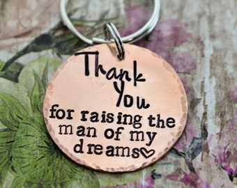 Thank you for raising the man of my dreams Hand Stamped Keychain - *Mother of the Groom Gift*Mother In Law Gift*Wedding Day Gift*Wedding*