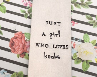 Hand Stamped Bookmark - Just A Girl Who Loves Books- Funny Bookmark - Gift for Bookworm - Reading Gift - Gift for Her