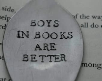 "Hand Stamped Spoon ""Boys In Books Are Better"" *Upcycled Spoon Bookmark**Funny Bookmark**Unique Bookmark*"