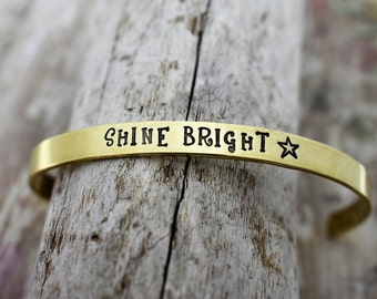Shine Bright Hand Stamped Cuff Bracelet - Inspirational Jewelry - Encouragement Jewelry - Mantra Jewelry - Graduation Gift - Gift for Her