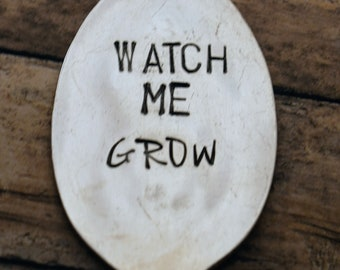 Hand Stamped Garden Spoon - Watch Me Grow - Garden Marker-Silver Spoon-Plant Markers-Funny Garden Marker-Teacher's Gift