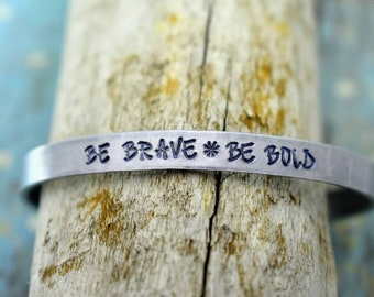"Hand Stamped ""Be Brave Be Bold"" Metal Cuff Bracelet *Personalized Jewelry**Custom Bracelet**Gift For Her*"