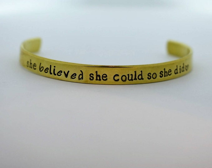 She Believed She Could So She Did Hand Stamped Cuff Bracelet *Inpirational Quote**Inspirational Jewelry*Gift for Her*Graduation Gift*