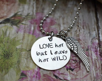 "Hand Stamped Jewelry ""LOVE her but leave her WILD"" Necklace with wing charm*Wild Soul*Gift for Her*"