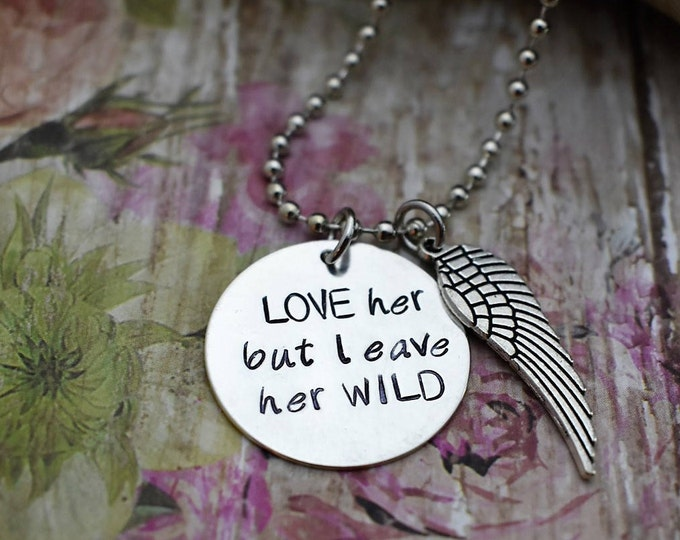 "Featured listing image: Hand Stamped Jewelry ""LOVE her but leave her WILD"" Necklace with wing charm*Wild Soul*Gift for Her*"